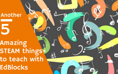 5 (more) amazing STEAM things to teach with Edison and EdBlocks