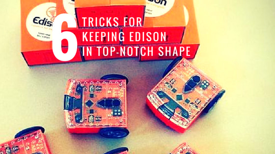 6 tricks to keep your Edison robot in top-notch shape
