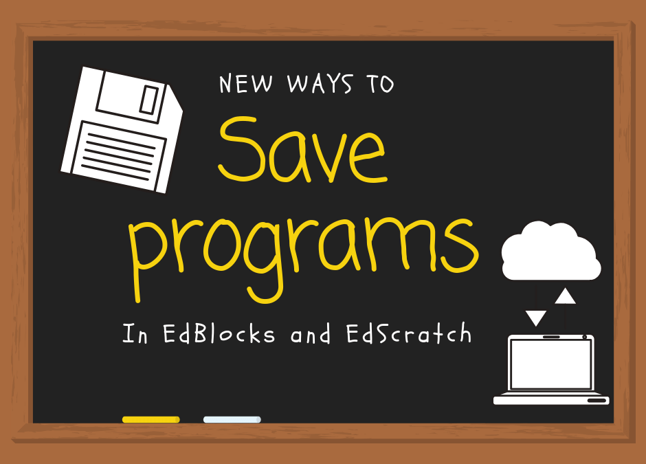 EdBlocks and EdScratch now offer local saves