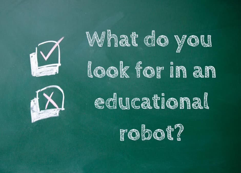 What do you look for in an educational robot?